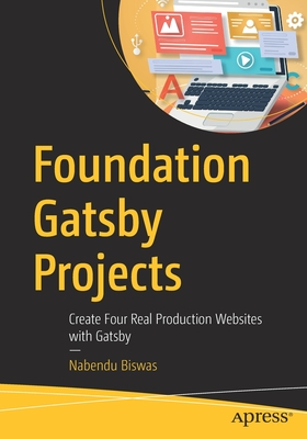 Foundation Gatsby Projects: Create Four Real Production Websites with Gatsby-cover
