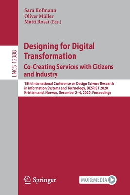 Designing for Digital Transformation. Co-Creating Services with Citizens and Industry: 15th International Conference on Design Science Research in Inf
