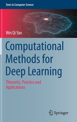 Computational Methods for Deep Learning: Theoretic, Practice and Applications-cover