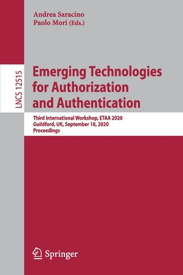 Emerging Technologies for Authorization and Authentication: Third International Workshop, Etaa 2020, Guildford, Uk, September 18, 2020, Proceedings-cover