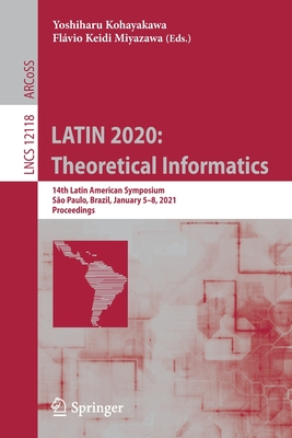 Latin 2020: Theoretical Informatics: 14th Latin American Symposium, São Paulo, Brazil, January 5-8, 2021, Proceedings-cover