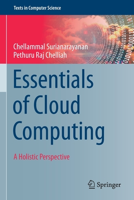 Essentials of Cloud Computing: A Holistic Perspective