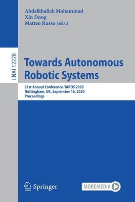 Towards Autonomous Robotic Systems: 21st Annual Conference, Taros 2020, Nottingham, Uk, September 16, 2020, Proceedings-cover