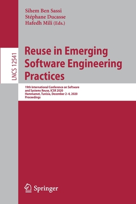 Reuse in Emerging Software Engineering Practices: 19th International Conference on Software and Systems Reuse, Icsr 2020, Hammamet, Tunisia, December-cover