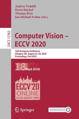 Computer Vision - Eccv 2020: 16th European Conference, Glasgow, Uk, August 23-28, 2020, Proceedings, Part XVIII-cover