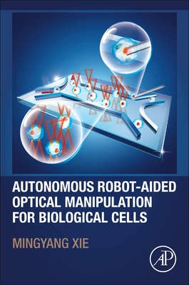 Autonomous Robot-Aided Optical Manipulation for Biological Cells-cover