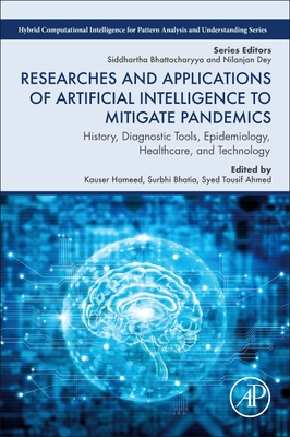Researches and Applications of Artificial Intelligence to Mitigate Pandemics: History, Diagnostic Tools, Epidemiology, Healthcare, and Technology-cover