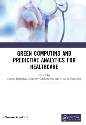 Green Computing and Predictive Analytics for Healthcare-cover