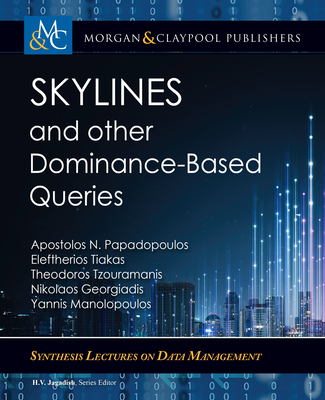 Skylines and Other Dominance-Based Queries-cover