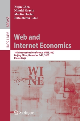 Web and Internet Economics: 16th International Conference, Wine 2020, Beijing, China, December 7-11, 2020, Proceedings-cover