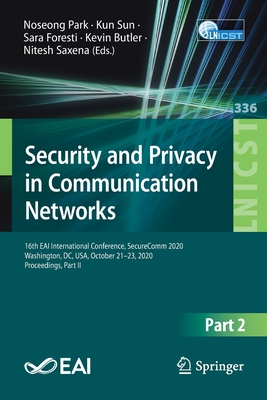 Security and Privacy in Communication Networks: 16th Eai International Conference, Securecomm 2020, Washington, DC, Usa, October 21-23, 2020, Proceedi-cover