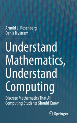Understand Mathematics, Understand Computing: Discrete Mathematics That All Computing Students Should Know-cover
