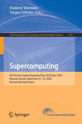 Supercomputing: 6th Russian Supercomputing Days, Ruscdays 2020, Moscow, Russia, September 21-22, 2020, Revised Selected Papers-cover