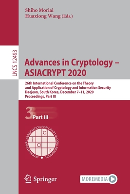 Advances in Cryptology - Asiacrypt 2020: 26th International Conference on the Theory and Application of Cryptology and Information Security, Daejeon,-cover