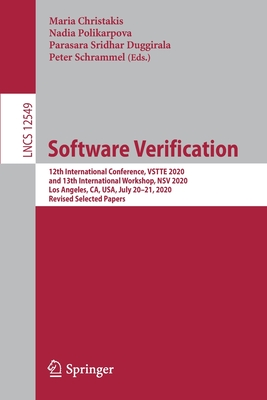 Software Verification: 12th International Conference, Vstte 2020, and 13th International Workshop, Nsv 2020, Los Angeles, Ca, Usa, July 20-21-cover