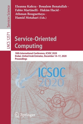 Service-Oriented Computing: 18th International Conference, Icsoc 2020, Dubai, United Arab Emirates, December 14-17, 2020, Proceedings-cover