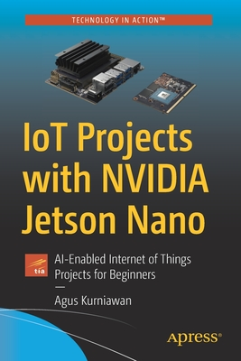 Iot Projects with Nvidia Jetson Nano: Ai-Enabled Internet of Things Projects for Beginners-cover