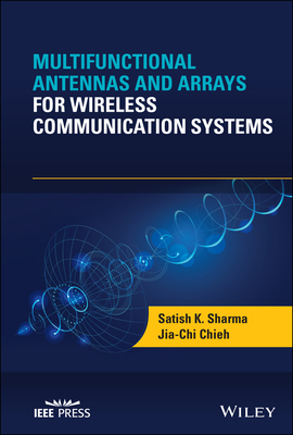 Multifunctional Antennas and Arrays for Wireless Communication Systems-cover