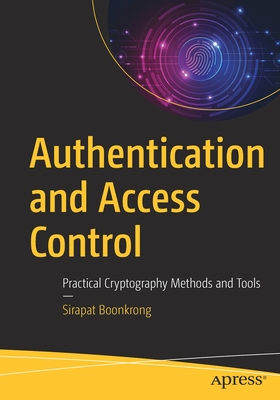 Authentication and Access Control: Practical Cryptography Methods and Tools-cover