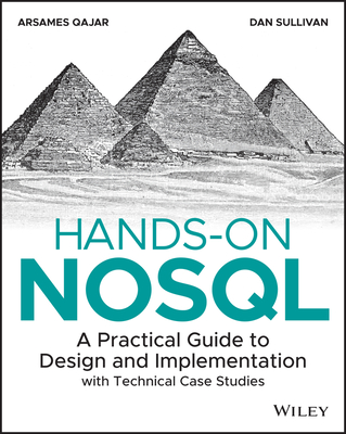 Hands-On Nosql: A Practical Guide to Design and Implementation with Technical Case Studies-cover