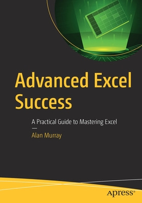 Advanced Excel Success: A Practical Guide to Mastering Excel-cover