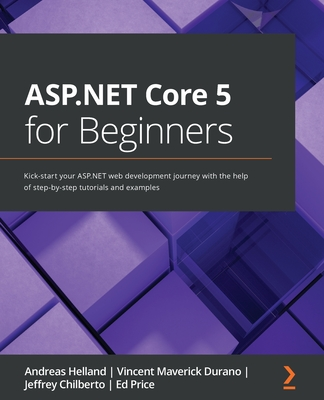 ASP.NET Core 5 for Beginners: Kick-start your ASP.NET web development journey with the help of step-by-step tutorials and examples-cover