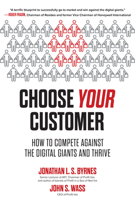 Choose Your Customer: How to Compete Against the Digital Giants and Thrive-cover