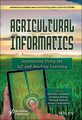 Agricultural Informatics: Automation Using the Iot and Machine Learning-cover