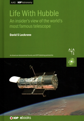 Life With Hubble: An insider's view of the world's most famous telescope-cover