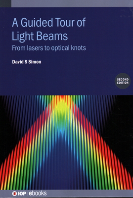 A Guided Tour of Light Beams: From lasers to optical knots-cover