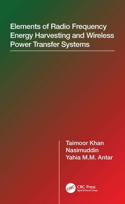 Elements of Radio Frequency Energy Harvesting and Wireless Power Transfer Systems-cover