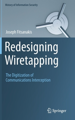 Redesigning Wiretapping: The Digitization of Communications Interception-cover