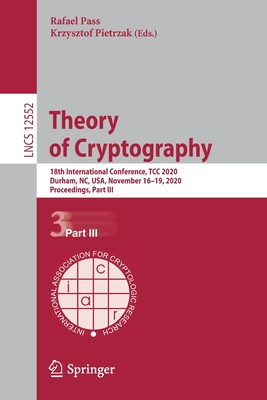 Theory of Cryptography: 18th International Conference, Tcc 2020, Durham, Nc, Usa, November 16-19, 2020, Proceedings, Part III-cover