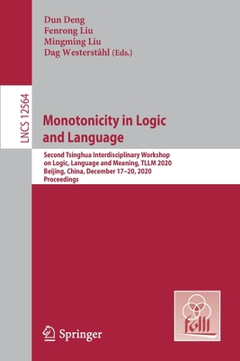 Monotonicity in Logic and Language: Second Tsinghua Interdisciplinary Workshop on Logic, Language and Meaning, Tllm 2020, Beijing, China, December 17-