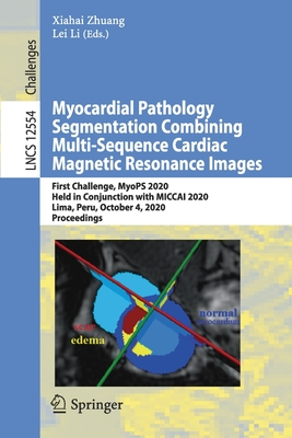 Myocardial Pathology Segmentation Combining Multi-Sequence Cardiac Magnetic Resonance Images: First Challenge, Myops 2020, Held in Conjunction with Mi-cover