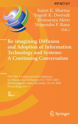 Re-Imagining Diffusion and Adoption of Information Technology and Systems: A Continuing Conversation: Ifip Wg 8.6 International Conference on Transfer-cover