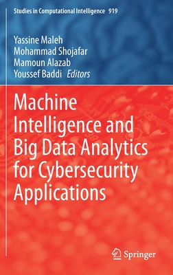 Machine Intelligence and Big Data Analytics for Cybersecurity Applications-cover