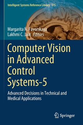 Computer Vision in Advanced Control Systems-5: Advanced Decisions in Technical and Medical Applications-cover