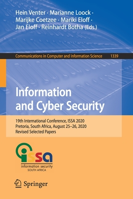 Information and Cyber Security: 19th International Conference, Issa 2020, Pretoria, South Africa, August 25-26, 2020, Revised Selected Papers-cover