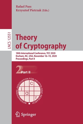 Theory of Cryptography: 18th International Conference, Tcc 2020, Durham, Nc, Usa, November 16-19, 2020, Proceedings, Part II-cover