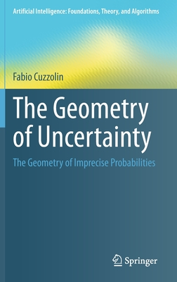 The Geometry of Uncertainty: The Geometry of Imprecise Probabilities-cover