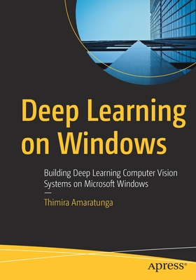 Deep Learning on Windows: Building Deep Learning Computer Vision Systems on Microsoft Windows-cover