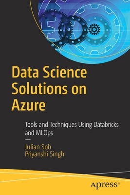 Data Science Solutions on Azure: Tools and Techniques Using Databricks and Mlops-cover