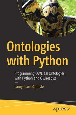 Ontologies with Python: Programming Owl 2.0 Ontologies with Python and Owlready 2-cover