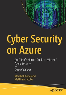 Cyber Security on Azure: An It Professional's Guide to Microsoft Azure Security-cover