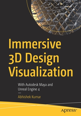 Immersive 3D Design Visualization: With Autodesk Maya and Unreal Engine 4-cover