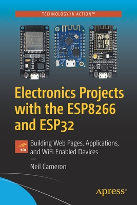 Electronics Projects with the Esp8266 and Esp32: Building Web Pages, Applications, and Wifi Enabled Devices-cover