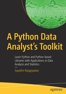 A Python Data Analyst's Toolkit: Learn Python and Python-Based Libraries with Applications in Data Analysis and Statistics-cover