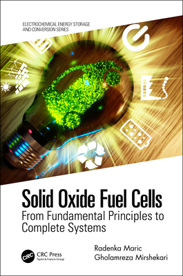 Solid Oxide Fuel Cells: From Fundamental Principles to Complete Systems-cover