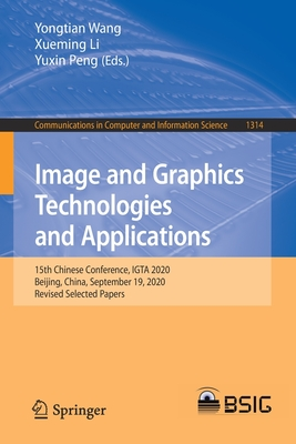Image and Graphics Technologies and Applications: 15th Chinese Conference, Igta 2020, Beijing, China, September 19, 2020, Revised Selected Papers-cover